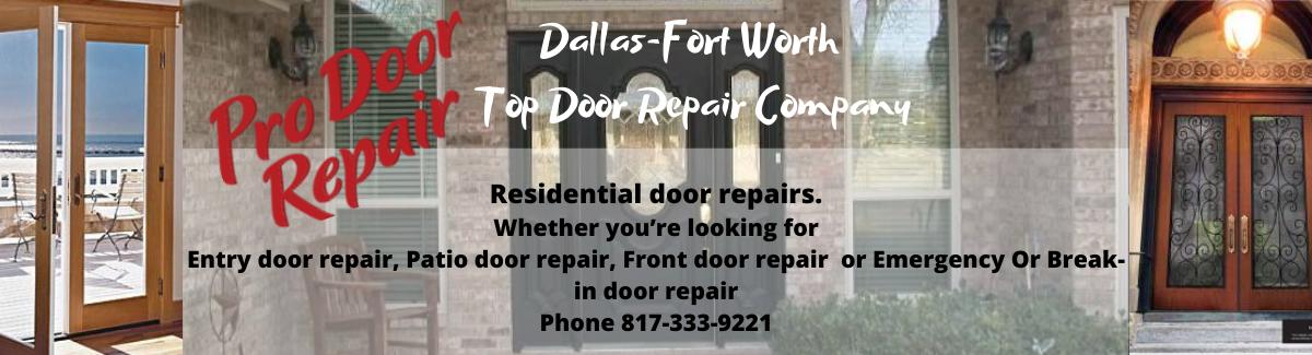 Pro Door Repair is Dallas-Fort Worth Top Door Repair Company